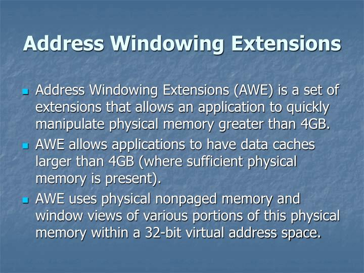 Address Windowing Extensions