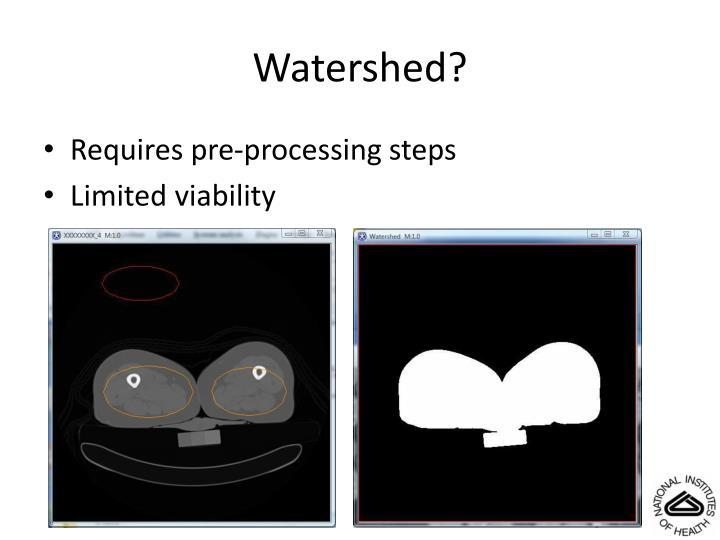 Watershed?