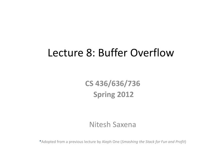 Lecture 8: Buffer Overflow