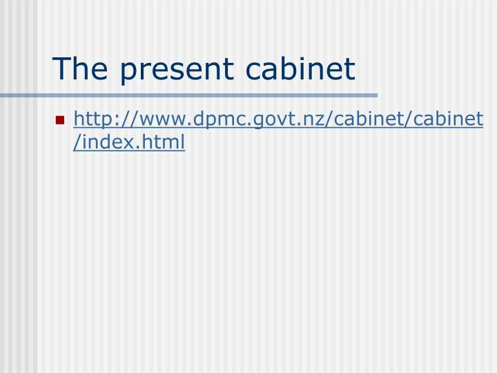 The present cabinet