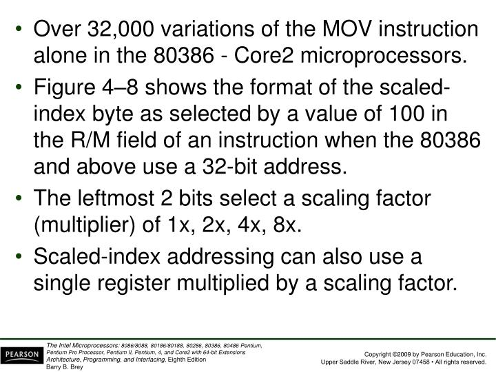 Over 32,000 variations of the MOV instruction alone in the 80386 - Core2 microprocessors.