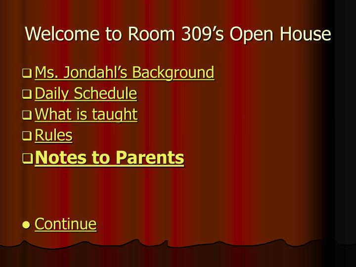 Welcome to room 309 s open house