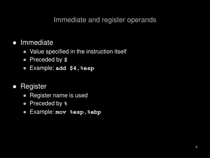 Immediate and register operands