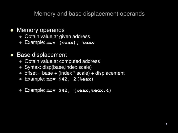 Memory and base displacement operands