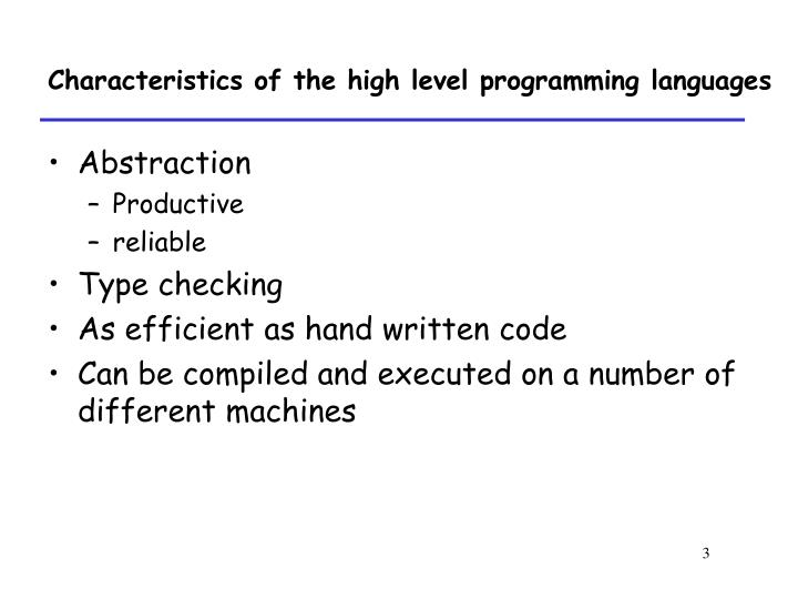 Characteristics of the high level programming languages