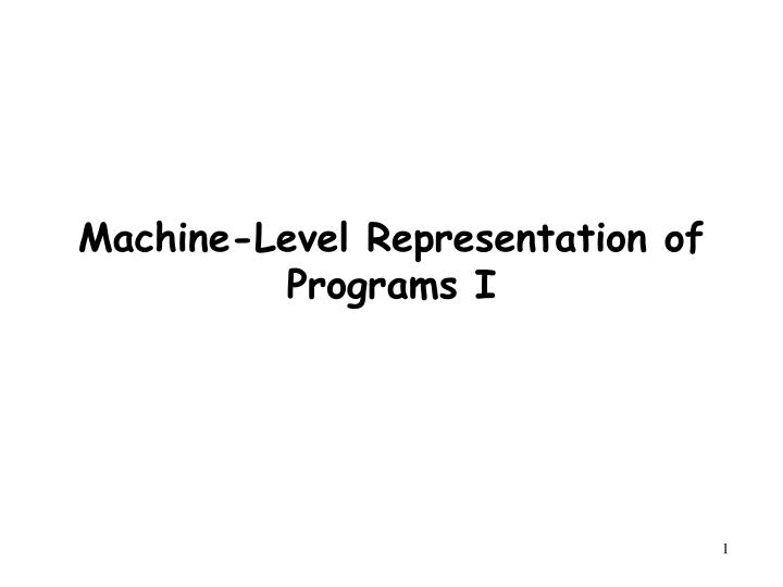 Machine level representation of programs i