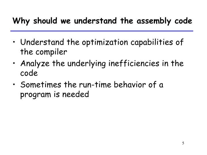 Why should we understand the assembly code