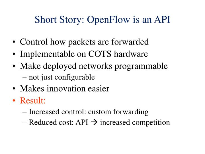 Short Story: OpenFlow is an API
