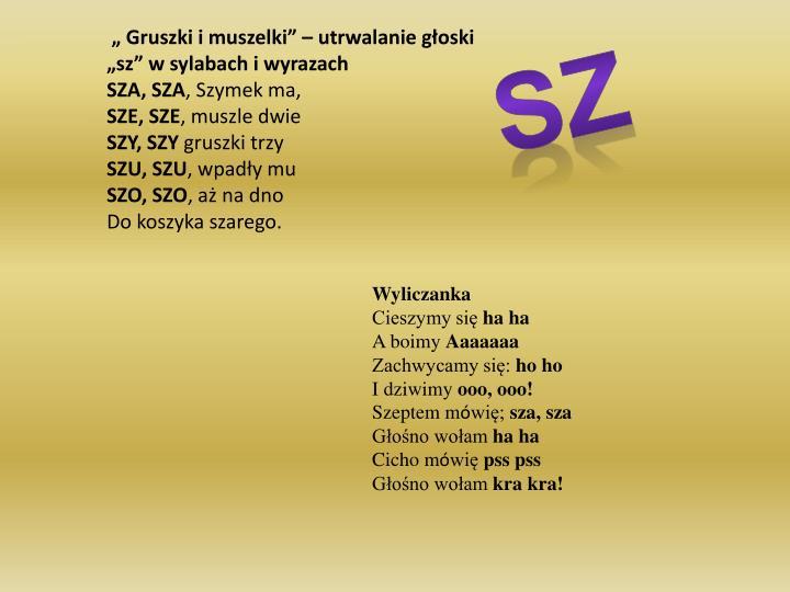 """"""" Gruszki i muszelki"""" – utrwalanie głoski """"sz"""" w sylabach i wyrazach                                                                SZA, SZA"""