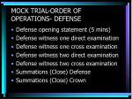 mock trial order of operations defense