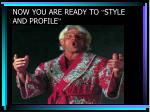 now you are ready to style and profile