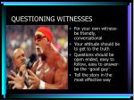 questioning witnesses