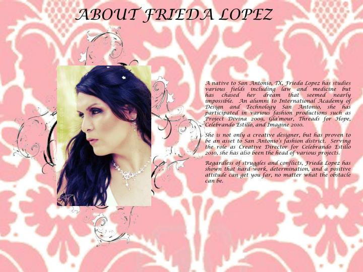 ABOUT FRIEDA LOPEZ