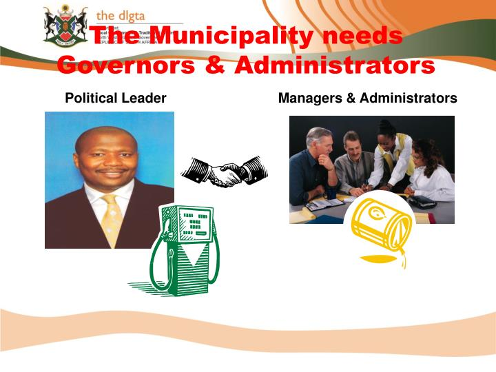The Municipality needs