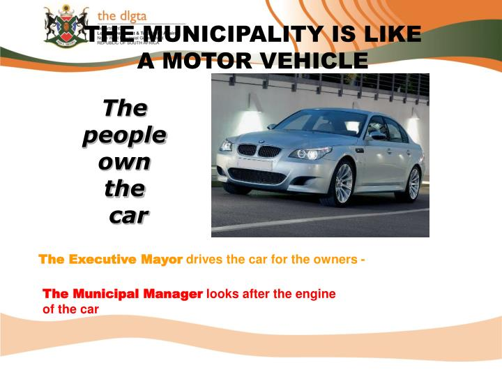 THE MUNICIPALITY IS LIKE A MOTOR VEHICLE