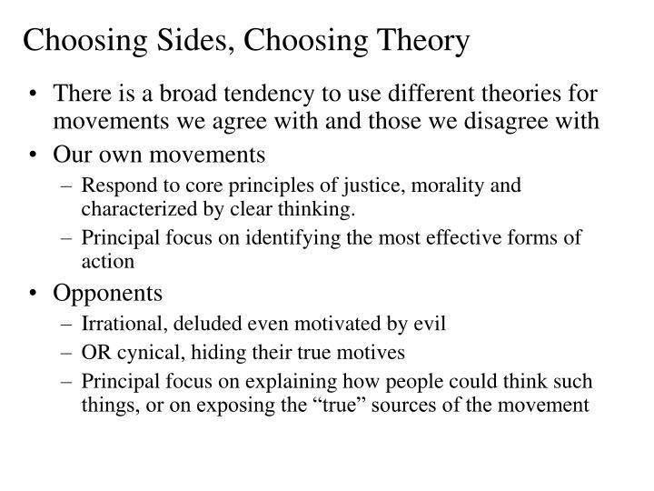 Choosing sides choosing theory