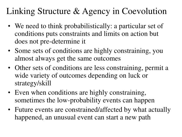 Linking Structure & Agency in Coevolution
