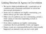 linking structure agency in coevolution