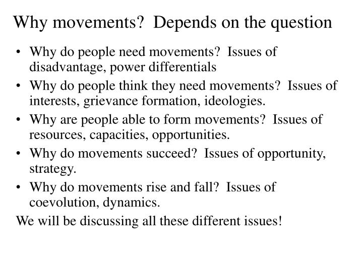 Why movements?  Depends on the question