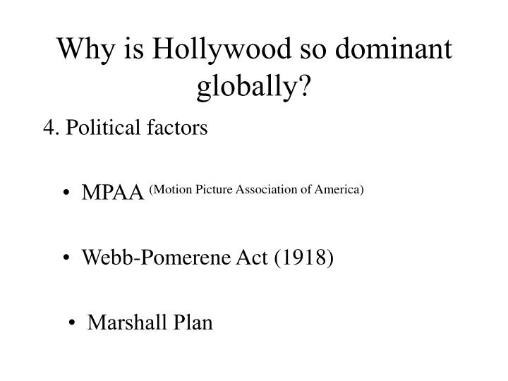 Why is Hollywood so dominant globally?