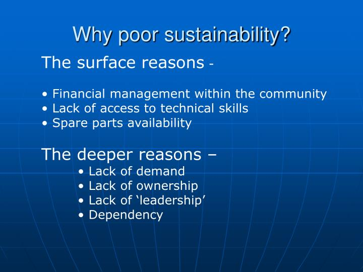 Why poor sustainability?