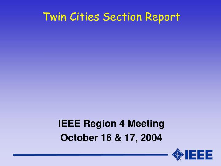 Twin cities section report