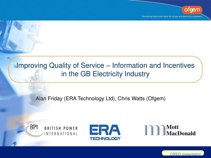 Improving quality of service information and incentives in the gb electricity industry