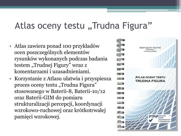 "Atlas oceny testu ""Trudna Figura"""