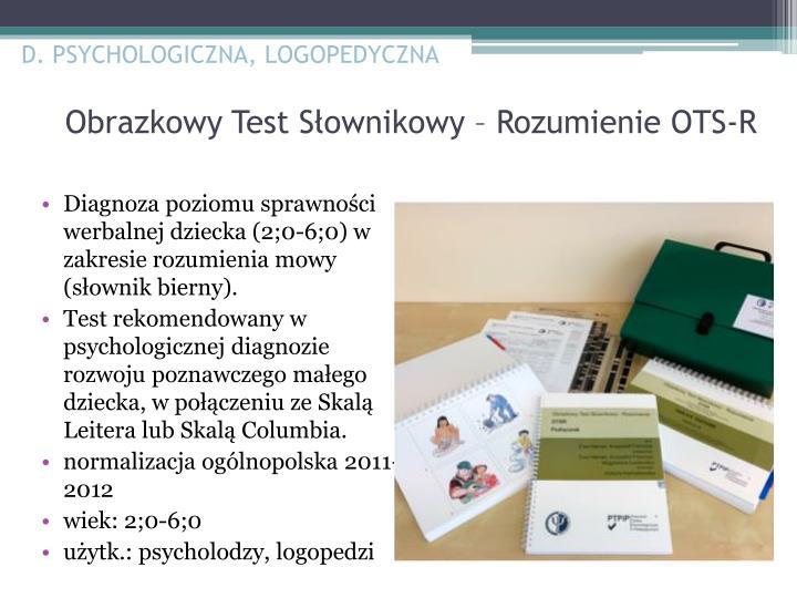 D. PSYCHOLOGICZNA, LOGOPEDYCZNA