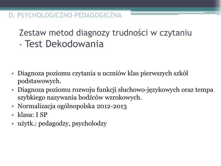 D. PSYCHOLOGICZNO-PEDAGOGICZNA