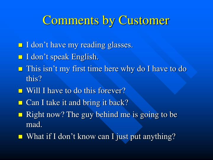 Comments by Customer