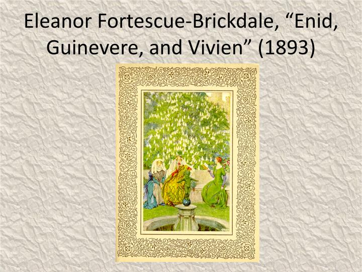 "Eleanor Fortescue-Brickdale, ""Enid, Guinevere, and Vivien"" (1893)"