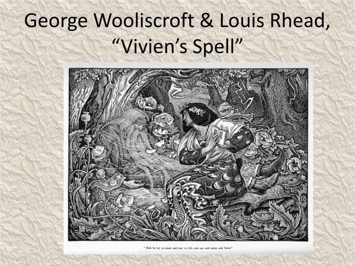 """George Wooliscroft & Louis Rhead, """"Vivien's Spell"""""""