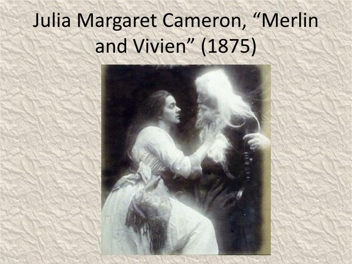"Julia Margaret Cameron, ""Merlin and Vivien"" (1875)"