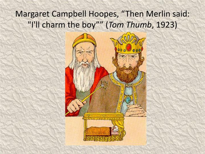 "Margaret Campbell Hoopes, ""Then Merlin said: ""I'll charm the boy"""" ("