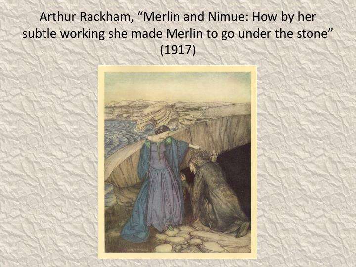 "Arthur Rackham, ""Merlin and Nimue: How by her subtle working she made Merlin to go under the stone"" (1917)"