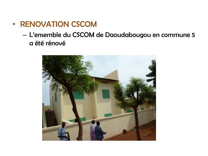 RENOVATION CSCOM