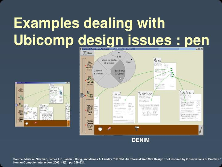 Examples dealing with Ubicomp design issues : pen