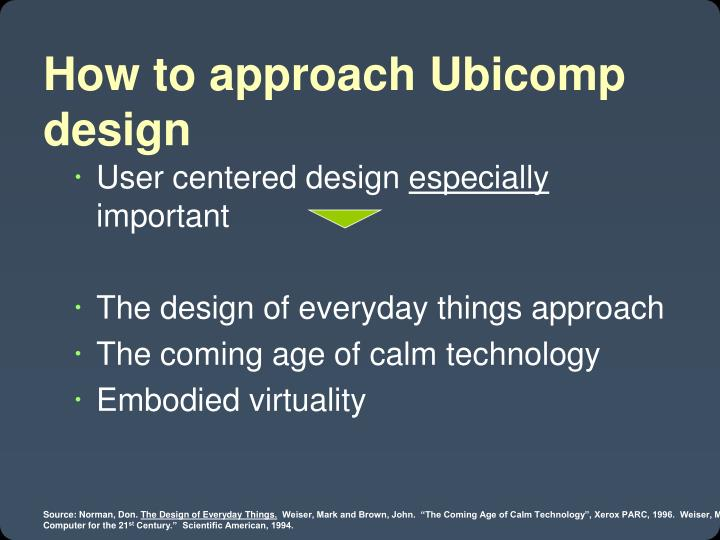How to approach Ubicomp design