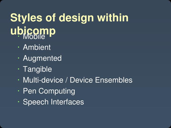 Styles of design within ubicomp