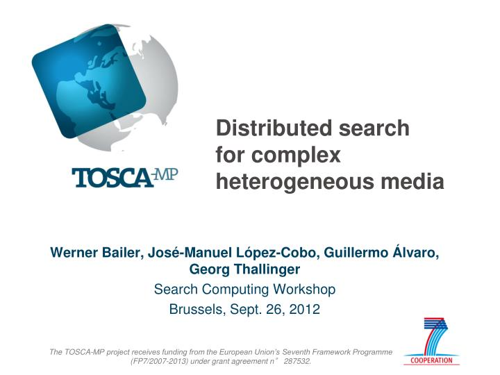 Distributed search for complex heterogeneous media