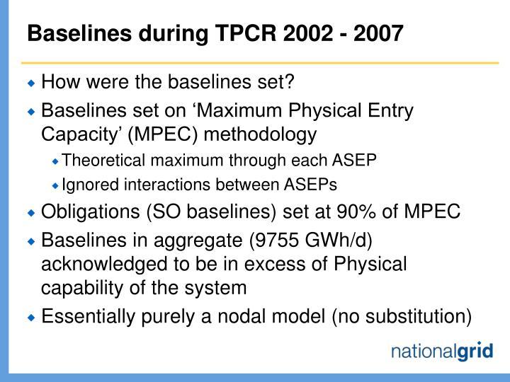 Baselines during TPCR 2002 - 2007