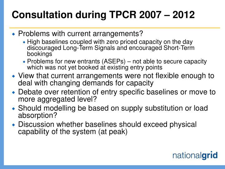Consultation during TPCR 2007 – 2012