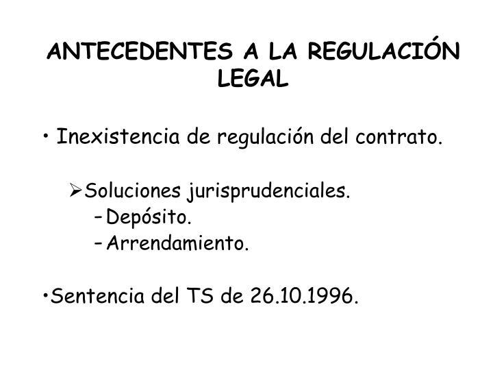 ANTECEDENTES A LA REGULACIÓN LEGAL