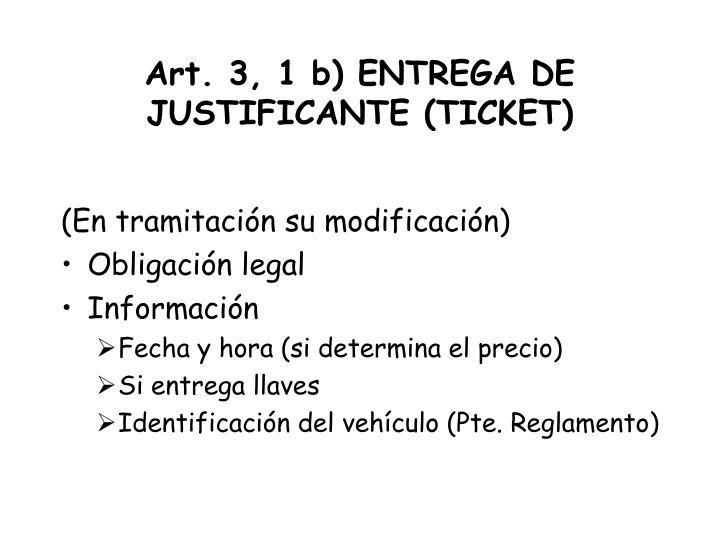 Art. 3, 1 b) ENTREGA DE JUSTIFICANTE (TICKET)