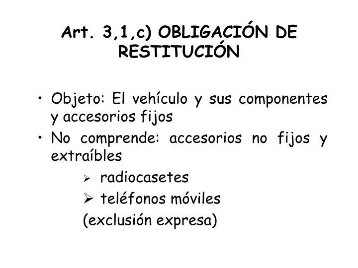 Art. 3,1,c) OBLIGACIÓN DE RESTITUCIÓN