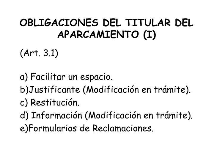 OBLIGACIONES DEL TITULAR DEL APARCAMIENTO (I)