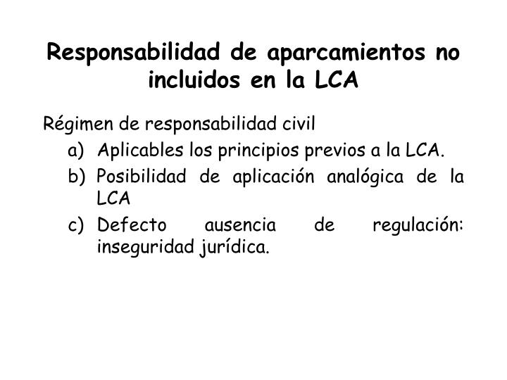 Responsabilidad de aparcamientos no incluidos en la LCA