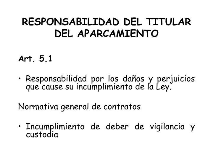 RESPONSABILIDAD DEL TITULAR DEL APARCAMIENTO