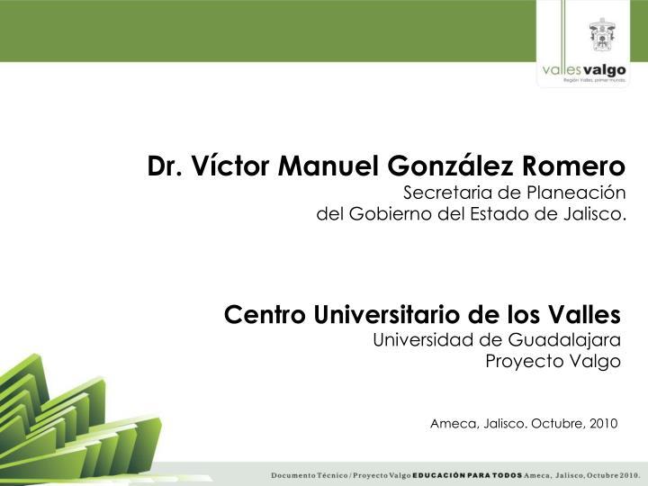Dr. Víctor Manuel González Romero